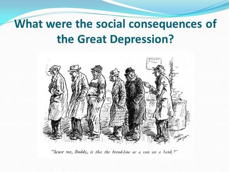 What were the social consequences of the Great Depression?