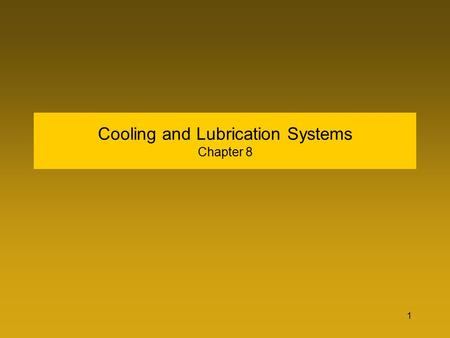 Cooling and Lubrication Systems Chapter 8