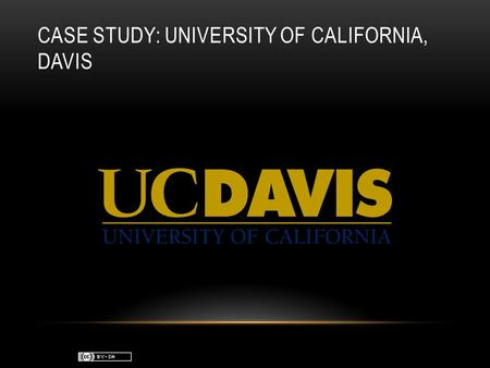 CASE STUDY: UNIVERSITY OF CALIFORNIA, DAVIS. UNIVERSITY OF CALIFORNIA, DAVIS Implemented Rice 1.0.0 in October 2009 Integrated home-grown Faculty Merit.