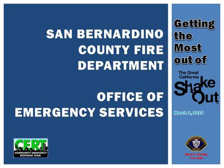 SAN BERNARDINO COUNTY FIRE DEPARTMENT OFFICE OF EMERGENCY SERVICES Mark A. Hartwig, Fire Chief.