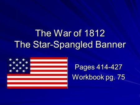 The War of 1812 The Star-Spangled Banner