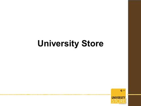 University Store. Welcome! Welcome to the University of Wyoming! We are excited to have you join our campus community!