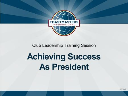 1311A.1 Club Leadership Training Session Achieving Success As President.