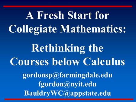 A Fresh Start for Collegiate Mathematics: Rethinking <strong>the</strong> Courses below Calculus