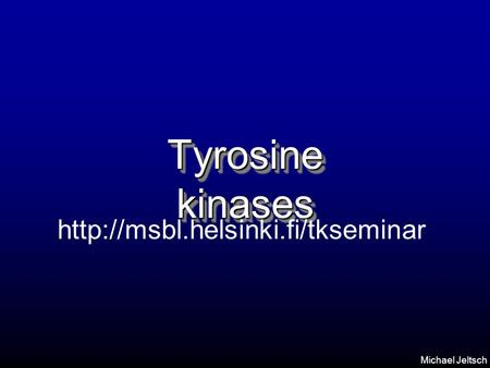 Michael Jeltsch Tyrosine kinases