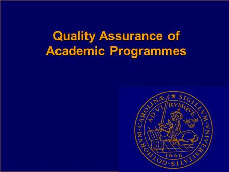 Quality Assurance of Academic Programmes. Standards and Guidelines for Quality Assurance in the European Higher Education Area Standards and Guidelines.