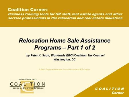 C O A L I T I O N Corner Coalition Corner: Business training tools for HR staff, real estate agents and other service professionals in the relocation and.