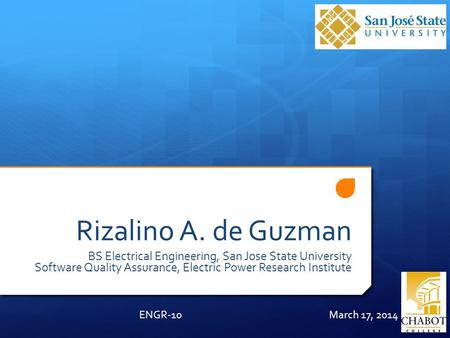 Rizalino A. de Guzman BS Electrical Engineering, San Jose State University Software Quality Assurance, Electric Power Research Institute ENGR-10 March.