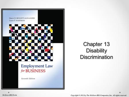 Chapter 13 Disability Discrimination McGraw-Hill/Irwin Copyright © 2012 by The McGraw-Hill Companies, Inc. All rights reserved.