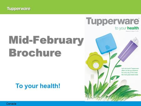 Mid-February Brochure To your health! Canada. For Consumers Starting February 12.