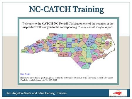 Kim Angelon-Gaetz and Edna Hensey, Trainers NC-CATCH Training.