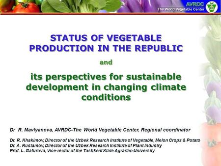 STATUS OF VEGETABLE PRODUCTION IN THE REPUBLIC and its perspectives for sustainable development in changing climate conditions STATUS OF VEGETABLE PRODUCTION.
