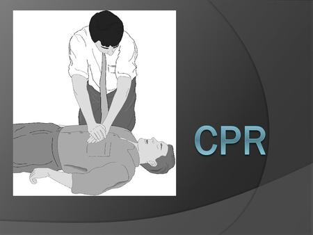 What is CPR?  CPR is when one or more individuals breathe and pump blood for an unconscious victim that has no pulse and can not breathe on their own.