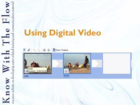 Using Digital Video. Contents 1.Why using videos 2.Analog vs digital 3.Transferring your videos to the computer 4.Editing your videos 5.Video file formats.