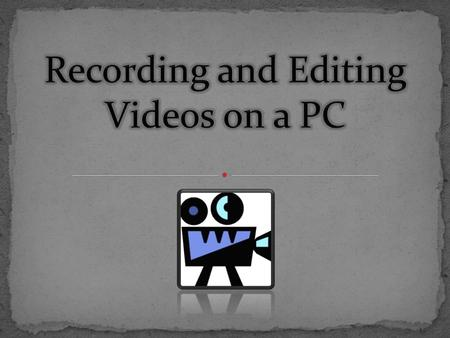  Recording Programs  Fraps  HyperCam  Editing Programs  Windows Movie Maker  Adobe After Effects  Conclusion.