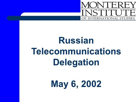 Russian Telecommunications Delegation May 6, 2002.