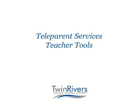 Teleparent Services Teacher Tools. Teleparent Messaging Service Selected from among all industry offerings last spring 40 cents less per student ($11,200)