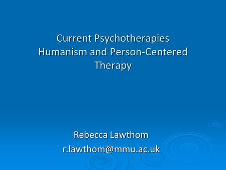 Current Psychotherapies Humanism and Person-Centered Therapy