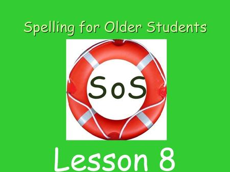 Spelling for Older Students SSo Lesson 8. Contents 1 Listening for sounds in word 2 Introducing sound and letter e 3 Blending sounds to make words. 4.