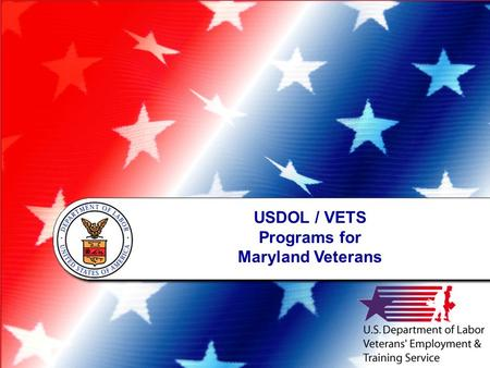 USDOL / VETS Programs for Maryland Veterans. VETS Mission To provide Veterans and Transitioning Service members with the resources and services to succeed.