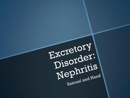Excretory Disorder: Nephritis Samuel and Hanif. Introduction  Nephritis is inflammation of the nephrons in the kidneys.  Nephritis resolves completely.