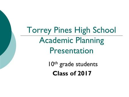Torrey Pines High School Academic Planning Presentation