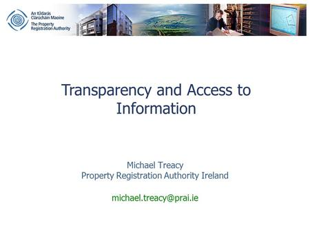 Michael Treacy Property Registration Authority Ireland Transparency and Access to Information.