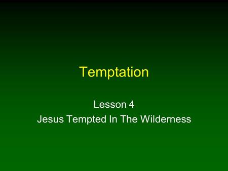 Lesson 4 Jesus Tempted In The Wilderness