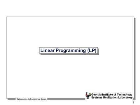 Optimization in Engineering Design 1 Linear Programming (LP)