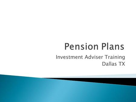 Investment Adviser Training Dallas TX.  A defined benefit plan, funded by the employer, promises you a specific monthly benefit at retirement.defined.