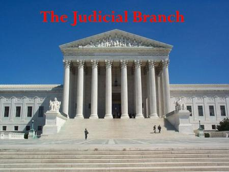 I.The Judicial Branch has an important role in the system of checks and balances. The federal courts can: Declare laws passed by Congress and the president.