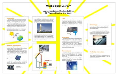 Introduction Solar energy is know by many as being power received from the sun that is used to generate electricity. However there is a lot more to solar.