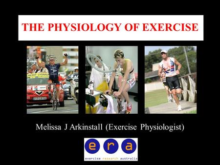 THE PHYSIOLOGY OF EXERCISE