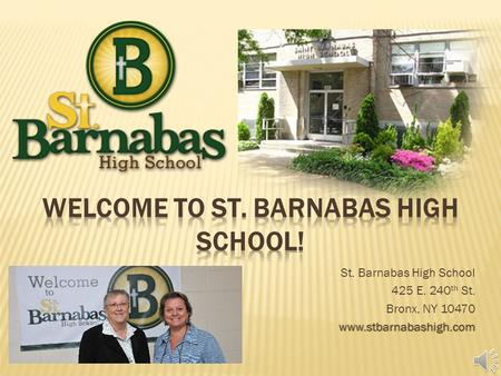 St. Barnabas High School 425 E. 240 th St. Bronx, NY 10470www.stbarnabashigh.com.