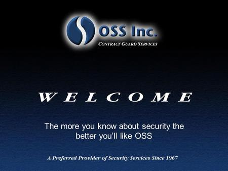 The more you know about security the better you'll like OSS.