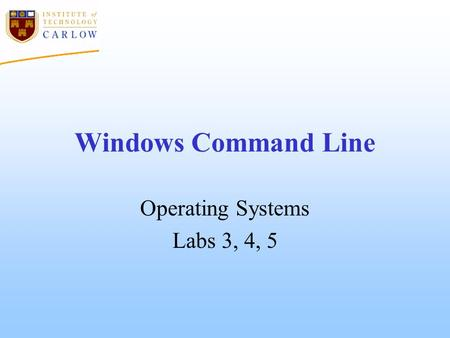Windows Command Line Operating Systems Labs 3, 4, 5.