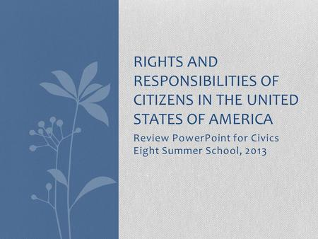 Review PowerPoint for Civics Eight Summer School, 2013