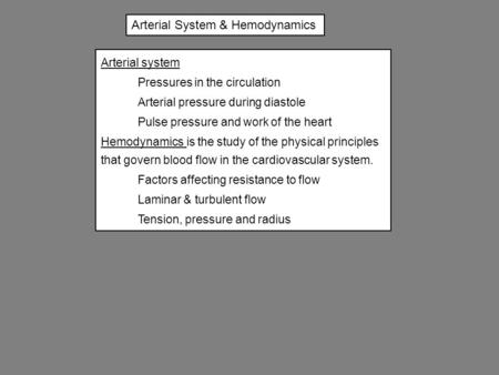 Arterial System & Hemodynamics Arterial system Pressures in the circulation Arterial pressure during diastole Pulse pressure and work of the heart Hemodynamics.