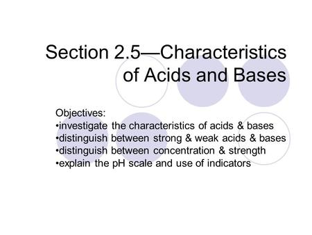 Section 2.5—Characteristics of Acids and Bases