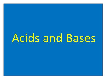 Acids and Bases. Properties of Acids: Properties of ACIDS: 1. tastes sour.