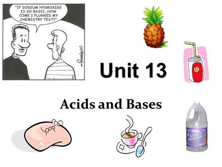 Unit 13 Acids and Bases.