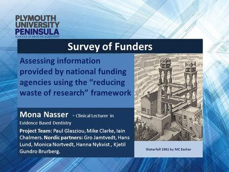"Assessing information provided by national funding agencies using the ""reducing waste of research"" framework Mona Nasser - Clinical Lecturer in Evidence."