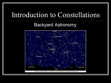 Introduction to Constellations Backyard Astronomy.