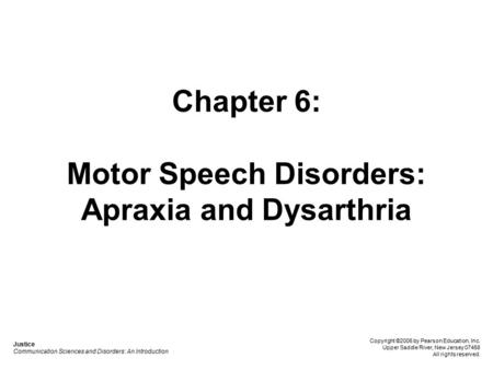 Chapter 6: Motor Speech Disorders: Apraxia and Dysarthria