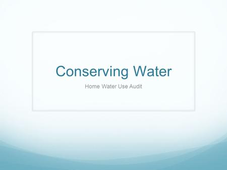 Conserving Water Home Water Use Audit. Household Use More than 70% of indoor use occurs in the bathroom, and more than 20% occurs in the kitchen and laundry.