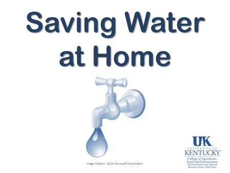 Saving Water at Home Image Citation: 2014 Microsoft Corporation.