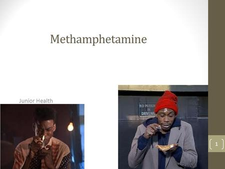 Methamphetamine Junior Health.