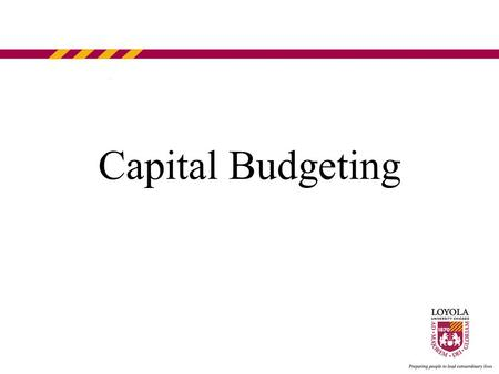 Capital Budgeting. Scope  Capital assets are real or personal property that have a value greater than or equal to $5,000 and have an estimated life of.