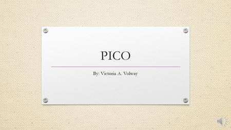 PICO By: Victoria A. Volway Introduction PICO Question: In patients with diabetic foot ulcers, does negative pressure wound therapy, compared to standard.