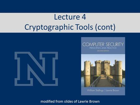 Lecture 4 Cryptographic Tools (cont) modified from slides of Lawrie Brown.